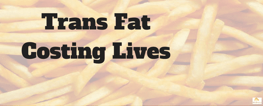 Cheap Trans Fats Are Costing Lives